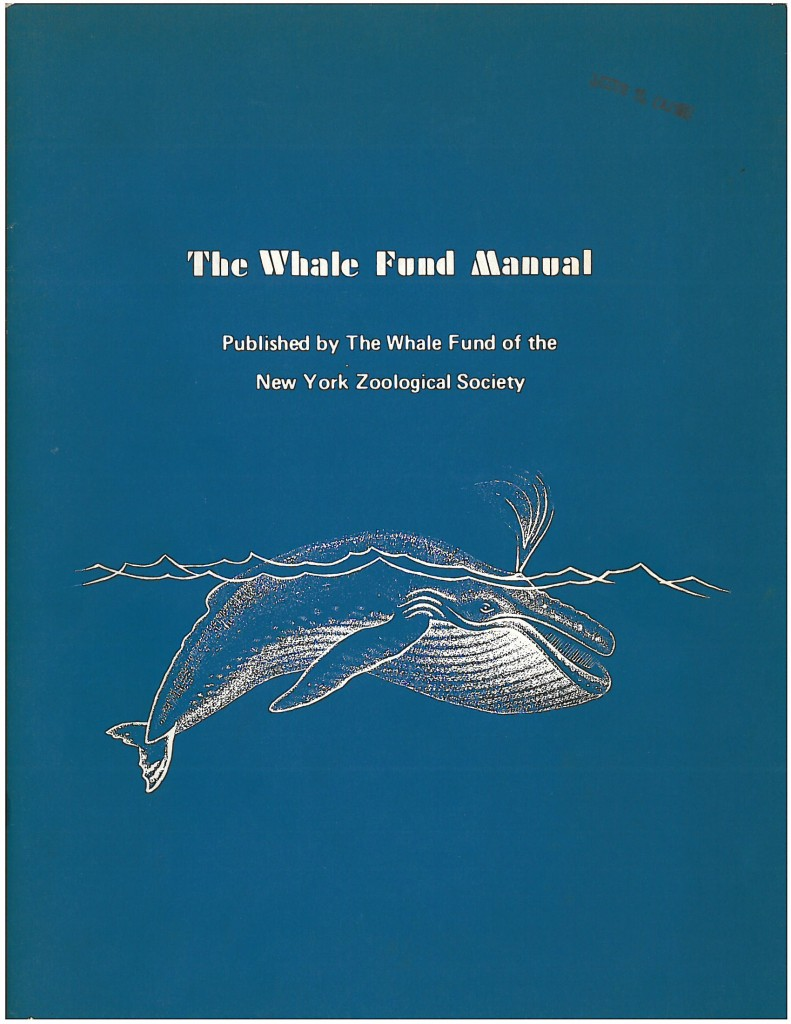 The Whale Fund Manual, 1971. WCS Archives Collection 2016. The New York Zoological Society began the whale fund to provide resources for the study and conservation of endangered whales.