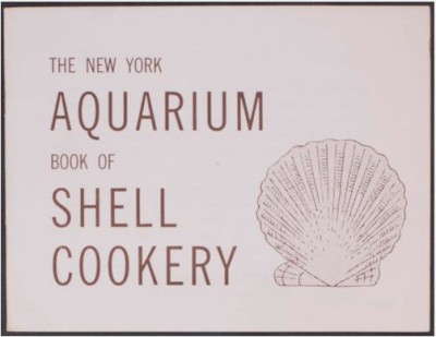 The New York Aquarium Book of Shell Cookery, 1957. WCS Archives Collection 2016