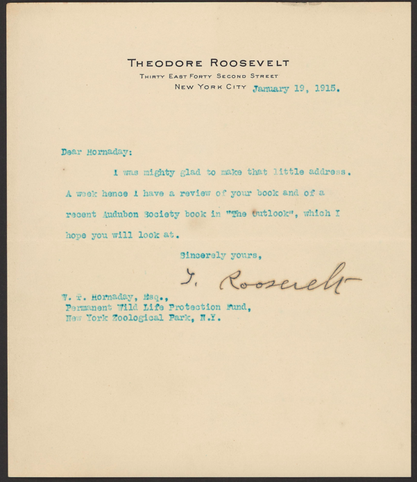 Letter from Theodore Roosevelt to William T. Hornaday, acknowledging Hornaday's gratitude to Roosevelt for making a speech in support of his national preserve plan, January 19, 1915. WCS Archives Collection 1007